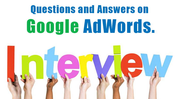 Google Adwords Interview Questions & Answers Guide - 2018 - Proideators Digital Marketing Course Training Institute
