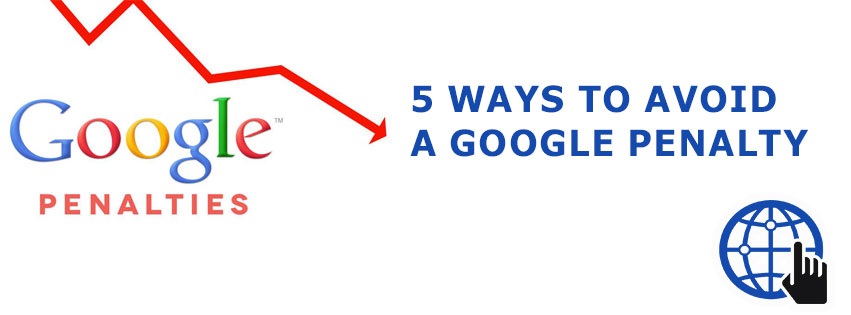 Top 5 Ways To Avoid Your Website From Google Penalty In Future