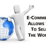 How To Maximize The Most Out Of The Evolving E-Commerce Industry