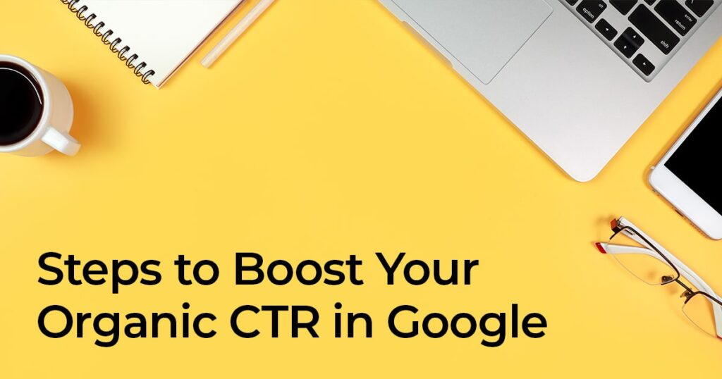 Tips to Boost Organic CTR in Google ProiDeators Media