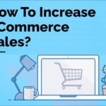 How To Increase Ecommerce Sales On Your Website ProiDeators