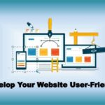 How To Create User-Friendly Websites for Online Business