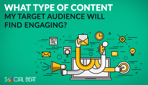 Top 5 Ways To Create Engaging Content for Audience