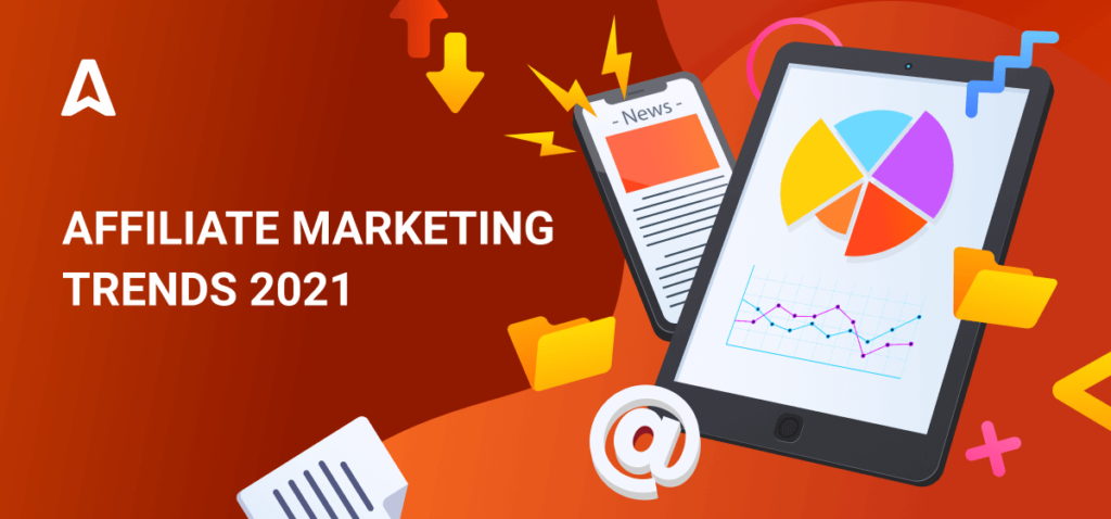 Top 6 Best Affiliate Marketing Trends In 2021